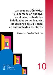 La recuperación léxica y la percepción auditiva en el desarrollo de las habilidades comunicativas de los niños de 6 a 9 años en sus contextos escolares