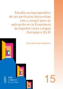 Estudio sociopragmático de las partículas discursivas vale y ¡venga! para su aplicación en la Enseñanza de Español como Lengua Extranjera (ELE)